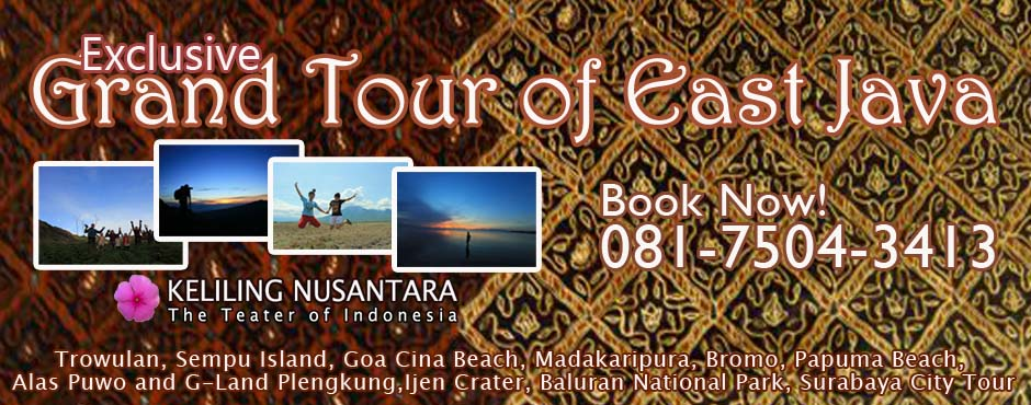 Grand Tour East Java Grand Tour of East Java 10D9N